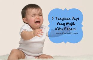 5 Tangisan Bayi Yang Wajib Kita Fahami Agar Bayi Tidak Merajuk
