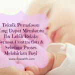 Teknik Pernafasan Sebelum Kelahiran Membantu Ibu Lebih Tenang Semasa Contraction Bersalin