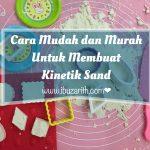 Cara Buat Kinetik Sand Yang Murah dan Mudah
