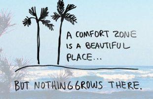 Susah Ke Nak Keluar Dari Comfort Zone?