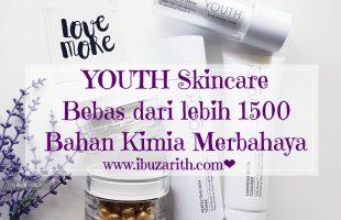 YOUTH Skincare Bebas Daripada Lebih 1500 Bahan Kimia Merbahaya